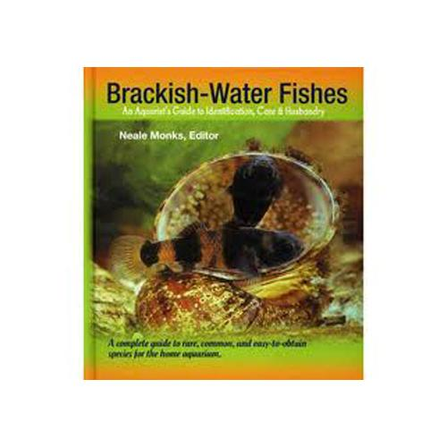 Brackish Water Fishes - Identification and Care