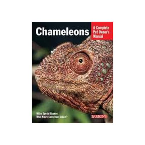 Chameleons, A Complete Pet Owners Manual